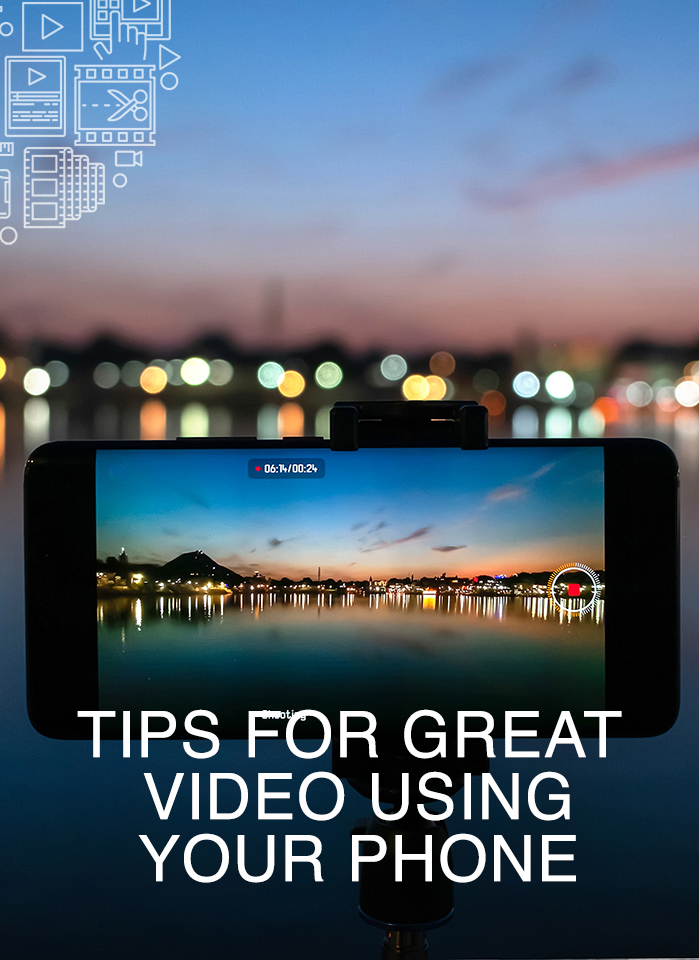 Tips for great video using your phone