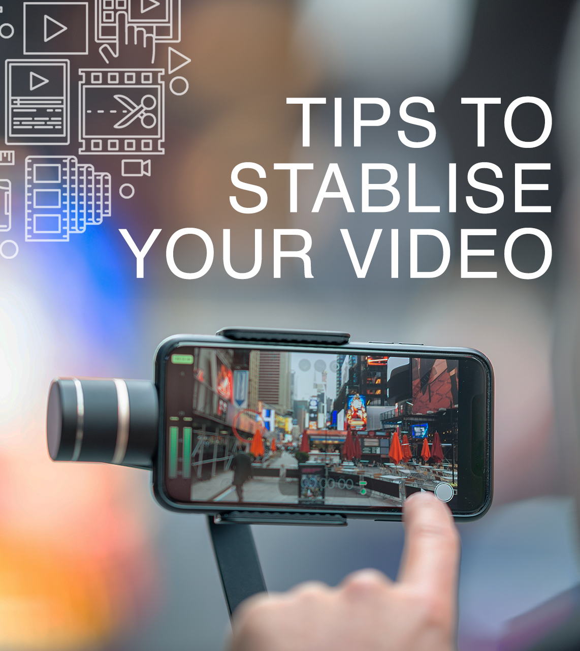 MPS Digital tips to stablise your video